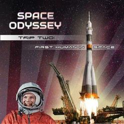 VA-Space Odyssey Trip Two: First Human In Space