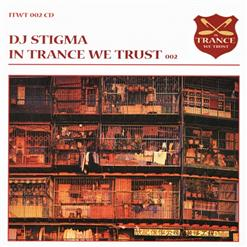 In Trance We Trust 002 (Mixed By DJ Stigma)