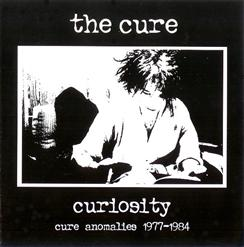 Curiosity: The Cure Anomalies 1977-1984