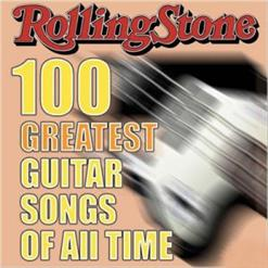 Rolling Stone Magazine's: 100 Greatest Guitar Songs Of All Time