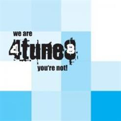 We Are 4TUNE8, You Are Not